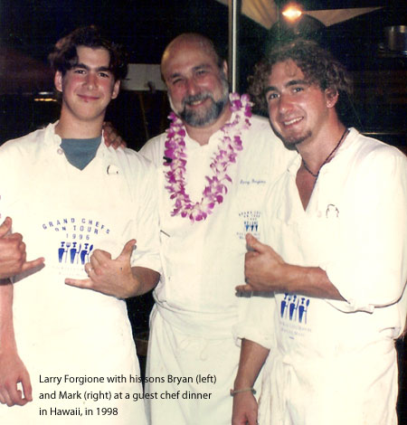 Larry Forgione: Larry Forgione with his sons Bryan (left) and Mark (right) at a guest chef dinner in Hawaii, in 1998